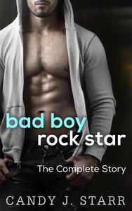 Bad Boy Rock Star: The Complete Story
