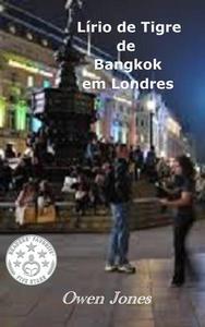 Lírio De Tigre  De Bangkok Em Londres
