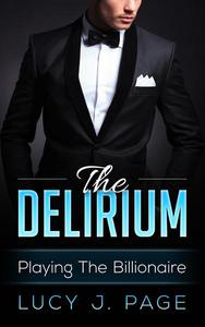 The Delirium Playing The Billionaire Book 1