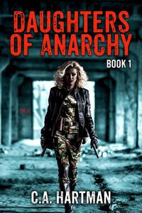 Daughters of Anarchy: Book 1