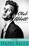Club Abbott: Pretend You're Mine