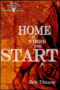 Home Is Where The Start Is