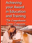 Achieving your Award in Education and Training: The Comprehensive Course Companion