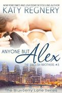 Anyone but Alex, The English Brothers #3