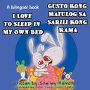 I Love to Sleep in My Own Bed - Gusto Kong Matulog Sa Sarili Kong Kama