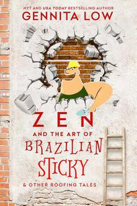 Zen and the Art of Brazilian Sticky (& other roofing tales))
