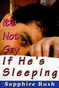 It's Not Gay If He's Sleeping (jock sleep sex)