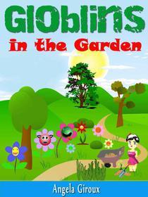 Globlins in the Garden