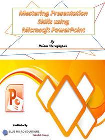 Mastering Presentation Skills using Microsoft PowerPoint