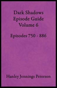 Dark Shadows Episode Guide Volume 6