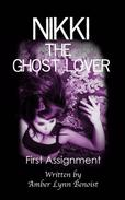 Nikki the Ghost Lover: First Assignment