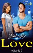 Just Like Love: episode 2