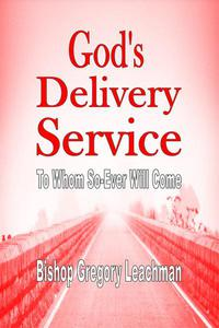 God's Delivery Service: To Whom So-Ever Will Come