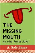 The Missing Mouth and Other Ananse Stories