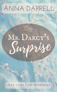 Mr. Darcy's Surprise: A Pride & Prejudice Sensual Intimate