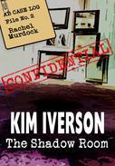 The Shadow Room - AB Case Log - File No. 2 - Rachel Murdock
