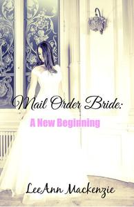 Mail Order Bride: A New Beginning