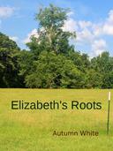 Elizabeth's Roots