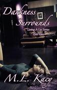 Darkness Surrounds (Living A Lie #2)