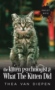 The Kitten Psychologist and What The Kitten Did