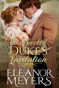 Regency Romance: An Unexpected Duke's Invitation (CLEAN Short Read Historical Romance) Short Sampler to: To Love A Lord of London