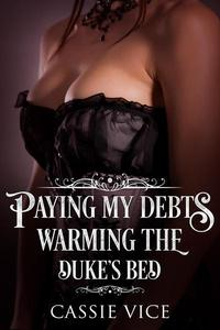 Paying My Debts: Warming The Duke's Bed