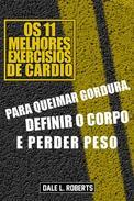 Os 11 Melhores Exercísios de Cardio