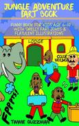 Jungle Adventure Fart Book: Funny Book For Kids Age 6-10 With Smelly Fart Jokes & Flatulent Illustrations - Color Version