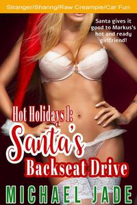 Hot Hollidays 1: Santa's Backseat Drive