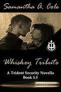 Whiskey Tribute: A Trident Security Novella