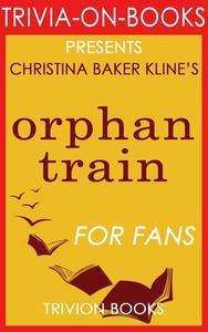 Orphan Train: A Novel by Christina Baker Kline (Trivia-On-Books)