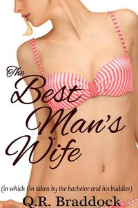 The Best Man's Wife (in which I'm taken by the bachelor and all his buddies)