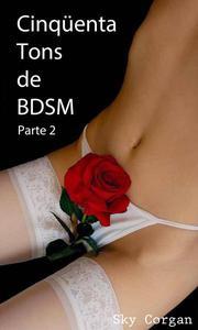 Cinqüenta Tons de BDSM: Parte 2