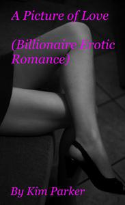 A Picture of Love (Billionaire Erotic Romance)