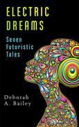 Electric Dreams: Seven Futuristic Tales