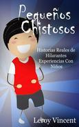 Pequeños Chistosos: Historias Reales de Hilarantes Experiencias Con Niños