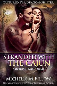 Stranded with the Cajun: A Qurilixen World Novel