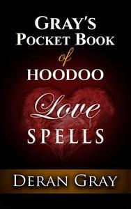 Gray's Pocket Book of Hoodoo Love Spells