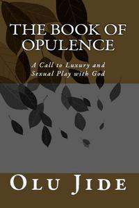 The Book of Opulence