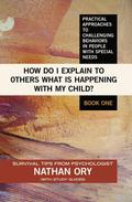 How do I Explain to Others what is Happening with My Child?