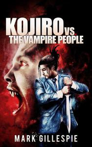 Kojiro vs. The Vampire People