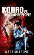 Kojiro vs. The Vampire People