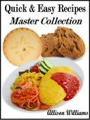 Quick & Easy Recipes: Master Collection
