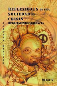Reflexiones De Una Sociedad En Crisis - Redefiniendo Violencia