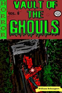 Vault of the Ghouls Volume 6