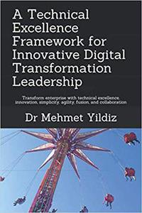 A Technical Excellence Framework for Innovative Digital Transformation Leadership
