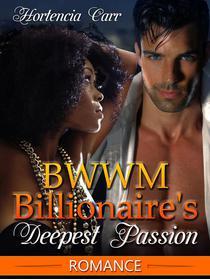 BWWM Billionaire's Deepest Passion
