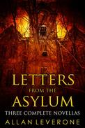 Letters from the Asylum: Three Complete Novellas