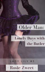 Older Man: Lonely Days with the Butler (Lady Lily #3)