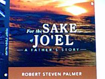 For the Sake of Jo'el: a Father's Story